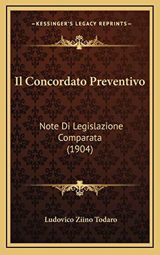 9781168753809: Il Concordato Preventivo: Note Di Legislazione Comparata (1904)