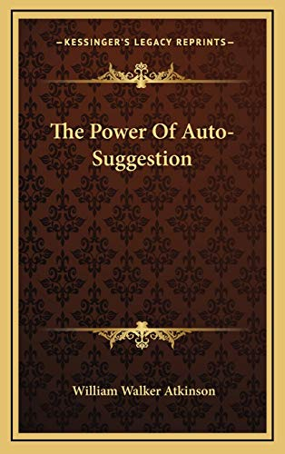 9781168755681: The Power Of Auto-Suggestion