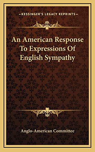 9781168756510: An American Response To Expressions Of English Sympathy