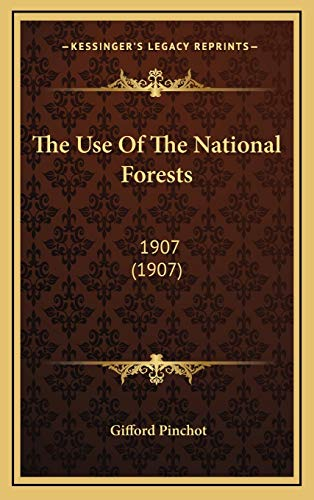 9781168758521: The Use Of The National Forests: 1907 (1907)