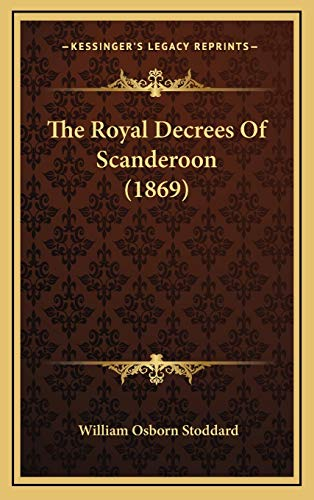 9781168759672: The Royal Decrees Of Scanderoon (1869)
