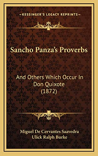 9781168760029: Sancho Panza's Proverbs: And Others Which Occur In Don Quixote (1872)