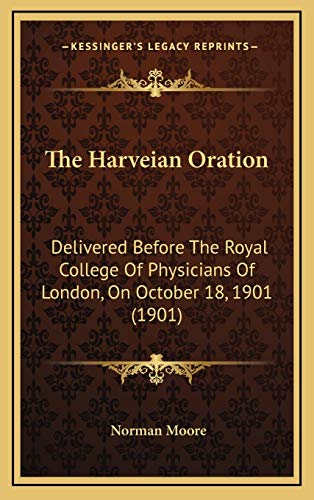 9781168760142: The Harveian Oration: Delivered Before The Royal College Of Physicians Of London, On October 18, 1901 (1901)