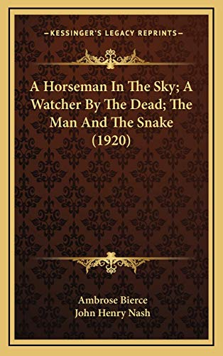 9781168761682: A Horseman In The Sky; A Watcher By The Dead; The Man And The Snake (1920)