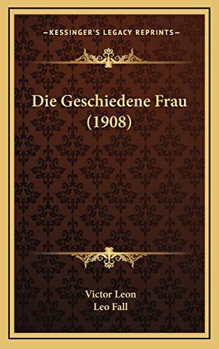 9781168768780: Die Geschiedene Frau (1908)