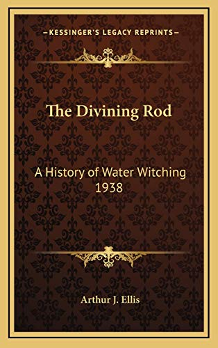 9781168769596: The Divining Rod: A History of Water Witching 1938