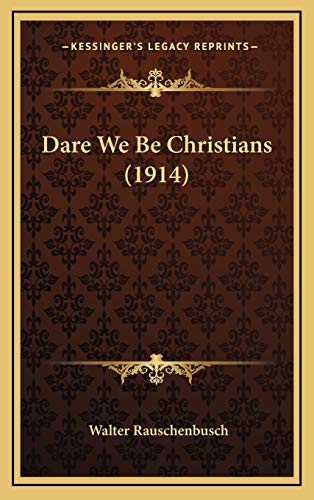 9781168772206: Dare We Be Christians (1914)
