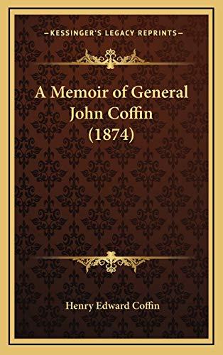 9781168774071: A Memoir of General John Coffin (1874)