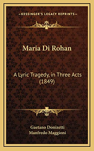 9781168774743: Maria Di Rohan: A Lyric Tragedy, in Three Acts (1849)
