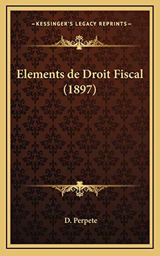 9781168783264: Elements de Droit Fiscal (1897)