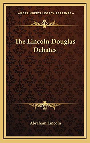 9781168786098: The Lincoln Douglas Debates