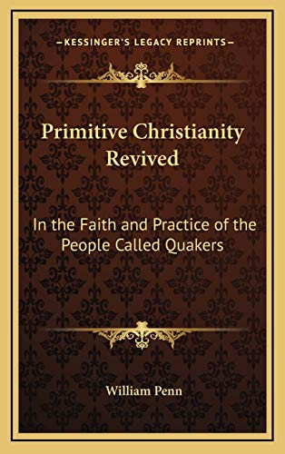 9781168786159: Primitive Christianity Revived: In the Faith and Practice of the People Called Quakers