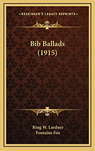 9781168787231: Bib Ballads (1915)