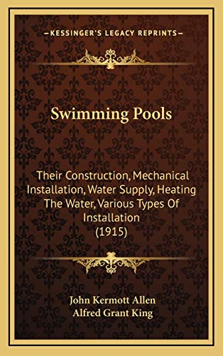 9781168789242: Swimming Pools: Their Construction, Mechanical Installation, Water Supply, Heating The Water, Various Types Of Installation (1915)