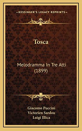9781168789525: Tosca: Melodramma In Tre Atti (1899)