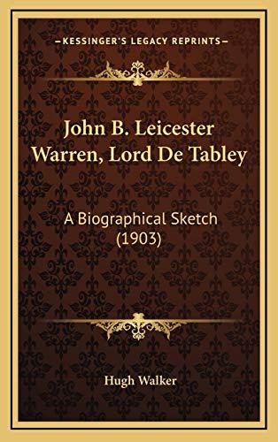 9781168790569: John B. Leicester Warren, Lord De Tabley: A Biographical Sketch (1903)