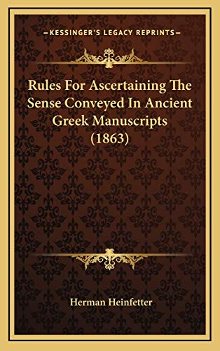 9781168791085: Rules for Ascertaining the Sense Conveyed in Ancient Greek Manuscripts (1863)