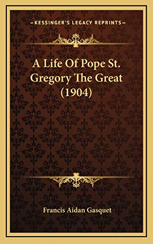 9781168792839: A Life Of Pope St. Gregory The Great (1904)