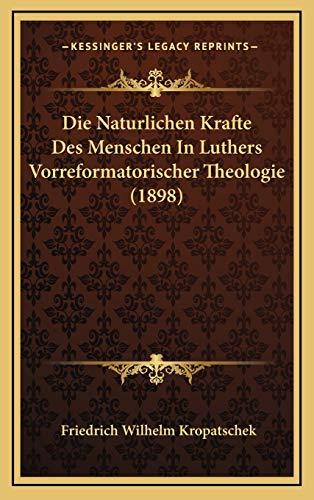 9781168794550: Die Naturlichen Krafte Des Menschen In Luthers Vorreformatorischer Theologie (1898) (German Edition)