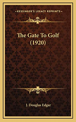 9781168796103: The Gate To Golf (1920)
