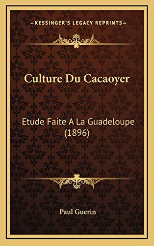 9781168798404: Culture Du Cacaoyer: Etude Faite A La Guadeloupe (1896) (French Edition)