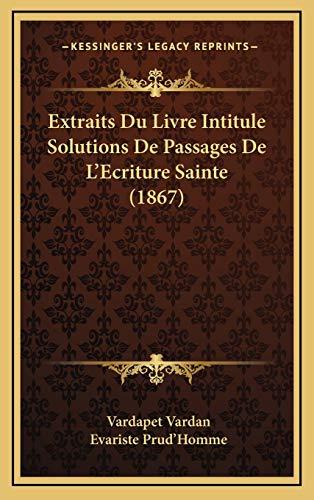 9781168799531: Extraits Du Livre Intitule Solutions De Passages De L'Ecriture Sainte (1867) (French Edition)