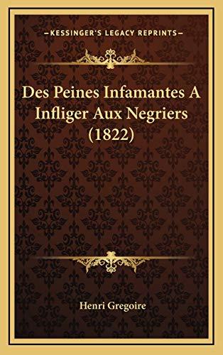 9781168800664: Des Peines Infamantes a Infliger Aux Negriers (1822)