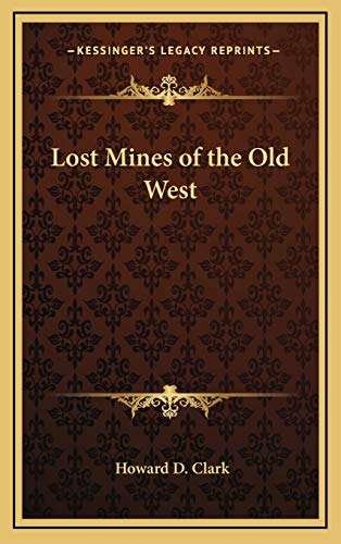9781168801845: Lost Mines of the Old West