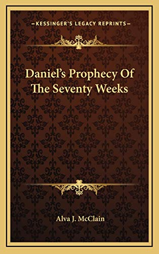 9781168803122: Daniel's Prophecy Of The Seventy Weeks