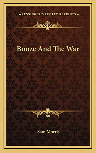 9781168803290: Booze And The War