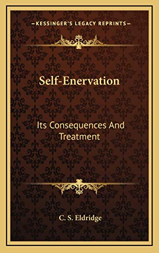 9781168803627: Self-Enervation: Its Consequences And Treatment