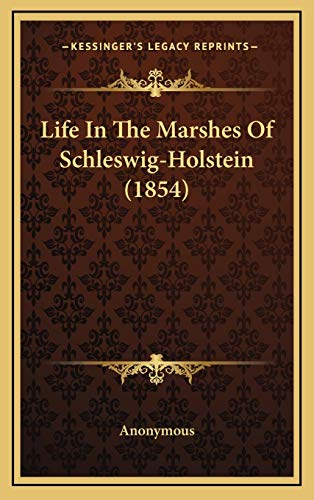 9781168806253: Life In The Marshes Of Schleswig-Holstein (1854)