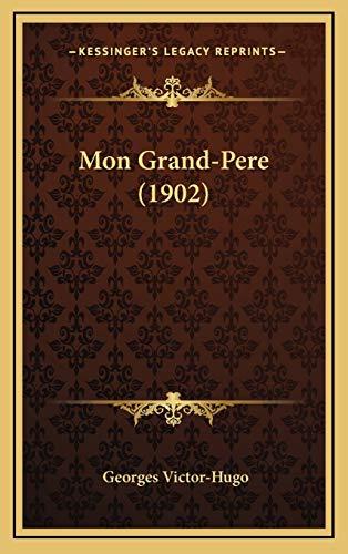 9781168811240: Mon Grand-Pere (1902) (French Edition)