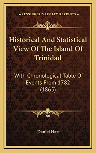 9781168812209: Historical And Statistical View Of The Island Of Trinidad: With Chronological Table Of Events From 1782 (1865)