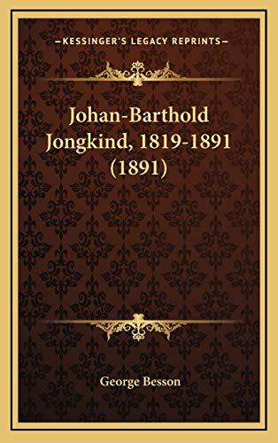 Johan-Barthold Jongkind, 1819-1891 1891 French Edition: George Besson