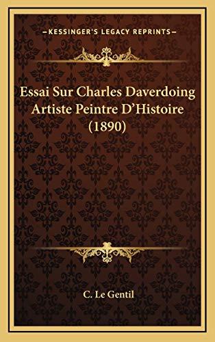 9781168813237: Essai Sur Charles Daverdoing Artiste Peintre D'Histoire (1890)