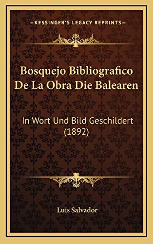 9781168820037: Bosquejo Bibliografico De La Obra Die Balearen: In Wort Und Bild Geschildert (1892) (Spanish Edition)