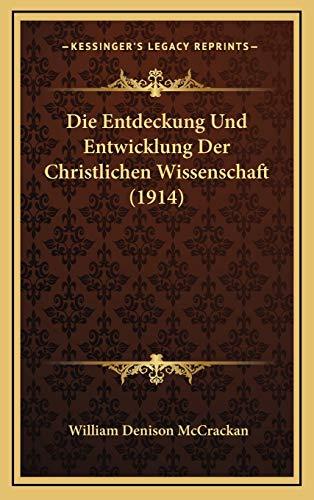 9781168821294: Die Entdeckung Und Entwicklung Der Christlichen Wissenschaft (1914) (German Edition)