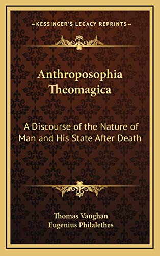 9781168822987: Anthroposophia Theomagica: A Discourse of the Nature of Man and His State After Death
