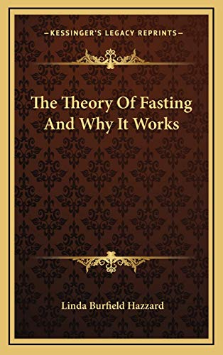 9781168823014: The Theory Of Fasting And Why It Works