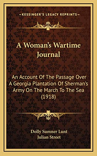 9781168824295: A Woman's Wartime Journal: An Account Of The Passage Over A Georgia Plantation Of Sherman's Army On The March To The Sea (1918)