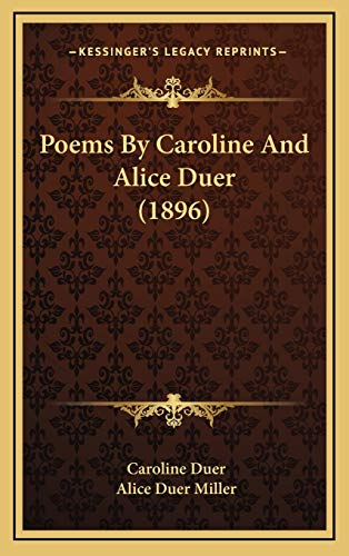 9781168824844: Poems By Caroline And Alice Duer (1896)