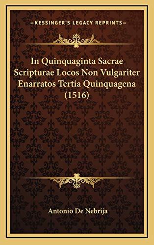 9781168829344: In Quinquaginta Sacrae Scripturae Locos Non Vulgariter Enarratos Tertia Quinquagena (1516)