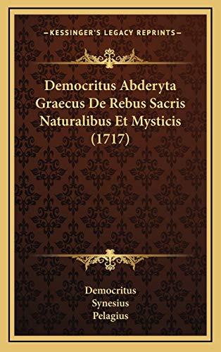 9781168831095: Democritus Abderyta Graecus De Rebus Sacris Naturalibus Et Mysticis (1717) (Latin Edition)