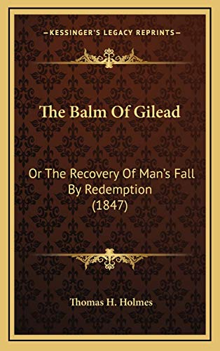 9781168833815: The Balm Of Gilead: Or The Recovery Of Man's Fall By Redemption (1847)
