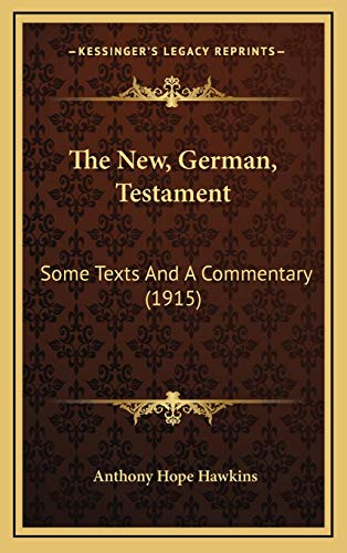9781168834584: The New, German, Testament: Some Texts And A Commentary (1915)