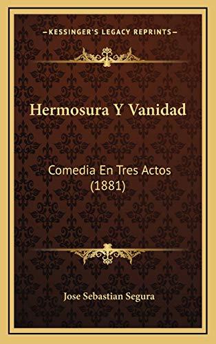 9781168835499: Hermosura Y Vanidad: Comedia En Tres Actos (1881) (Spanish Edition)