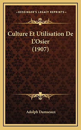 9781168836755: Culture Et Utilisation de L'Osier (1907)
