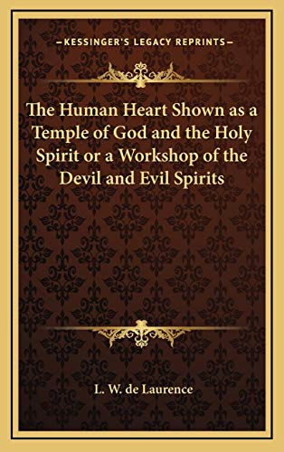 9781168839398: The Human Heart Shown as a Temple of God and the Holy Spirit or a Workshop of the Devil and Evil Spirits