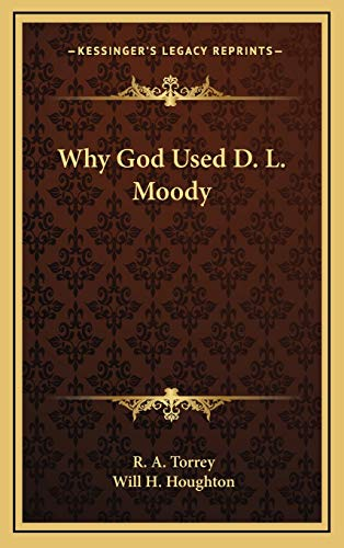 9781168840141: Why God Used D. L. Moody